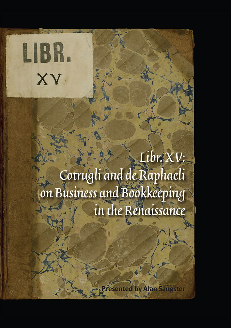 Libr. XV: Cotrugli and de Raphaeli on business and bookkeeping in the Renaissance